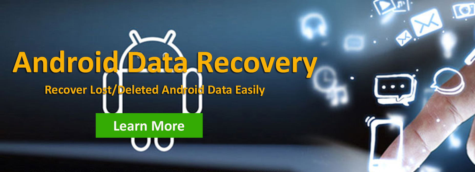 Best Way To Restore Lost/Deleted Data From Android Devices