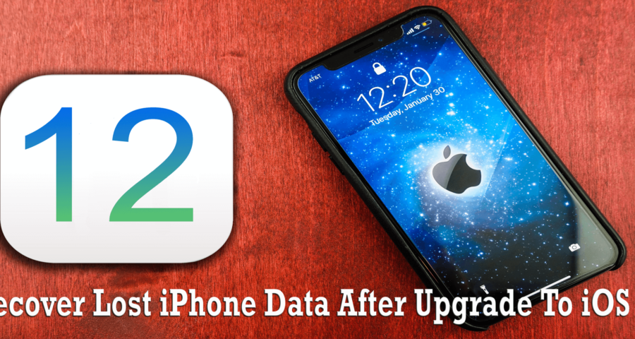 recover data from iPhone after iOS 12 upgrade Archives  Android \u0026 iOS Data Recovery