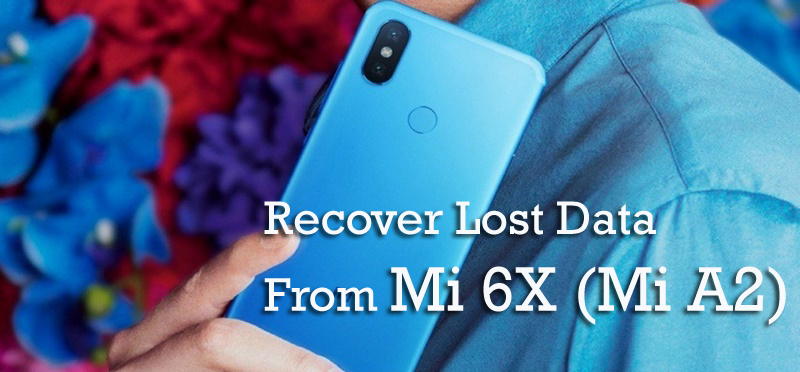 How to Recover Lost Data From Mi 6X (Mi A2)
