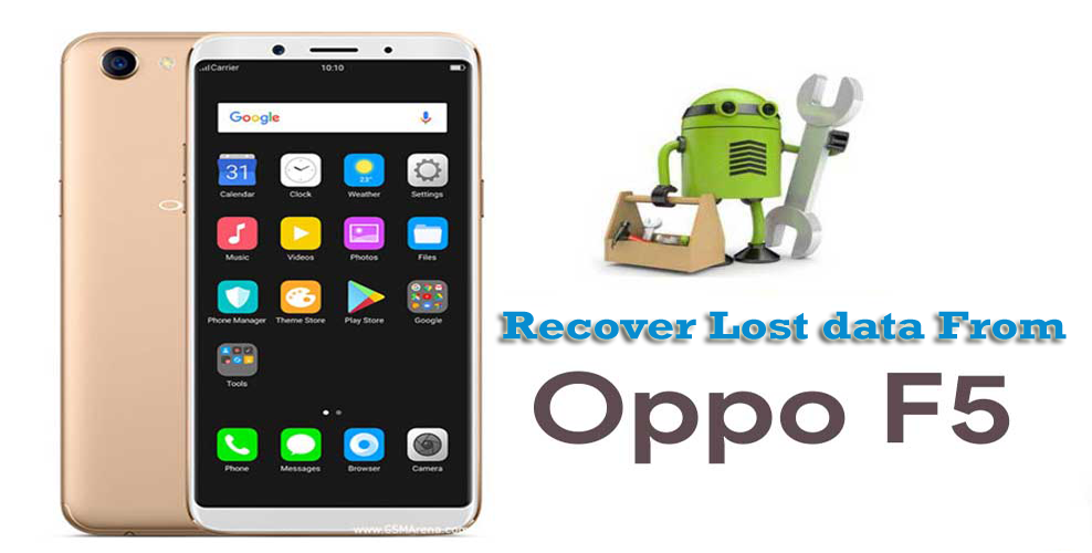 OPPO F5 Data Recovery- Recover Lost Data from OPPO F5 in Easy Way