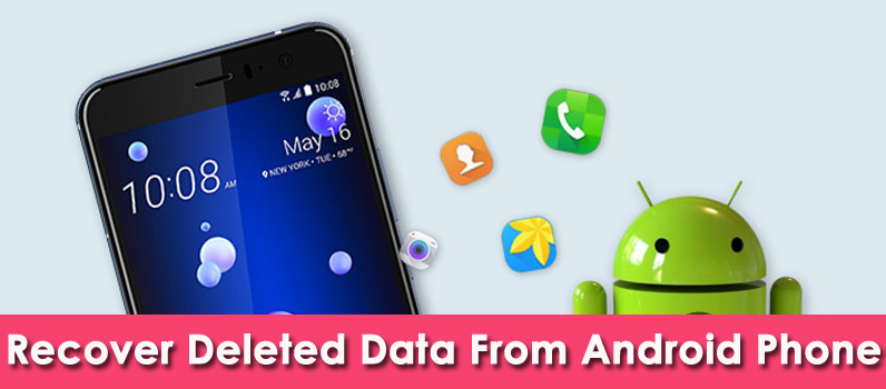 [Effective Guide]- How To Recover Deleted Data From Android Phone