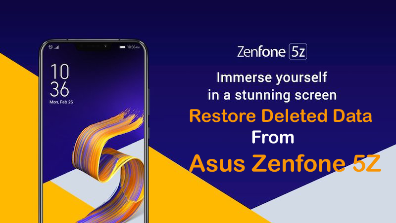 How to Restore Deleted Data From Asus Zenfone 5Z