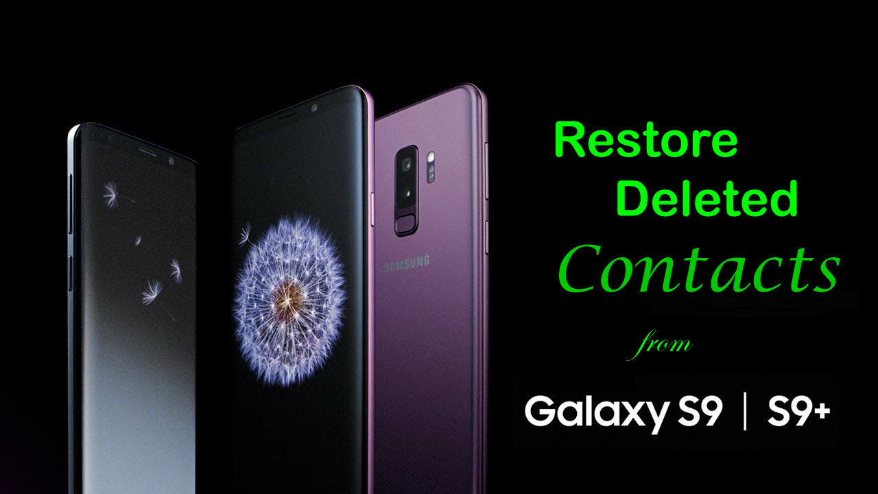 How to Restore Deleted Contacts from Samsung Galaxy S9/S9+
