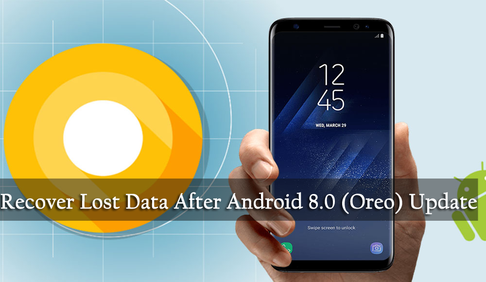 Recover Lost Data After Android 8.0 (Oreo) Update