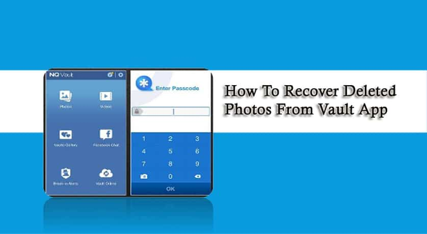 How To Recover Deleted Photos From Vault App