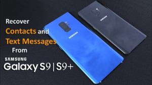 Recover Contacts and Text Messages from Samsung Galaxy S9/S9+
