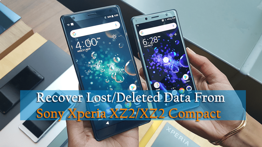 How to Recover Lost/Deleted Data From Sony Xperia XZ2/XZ2 Compact