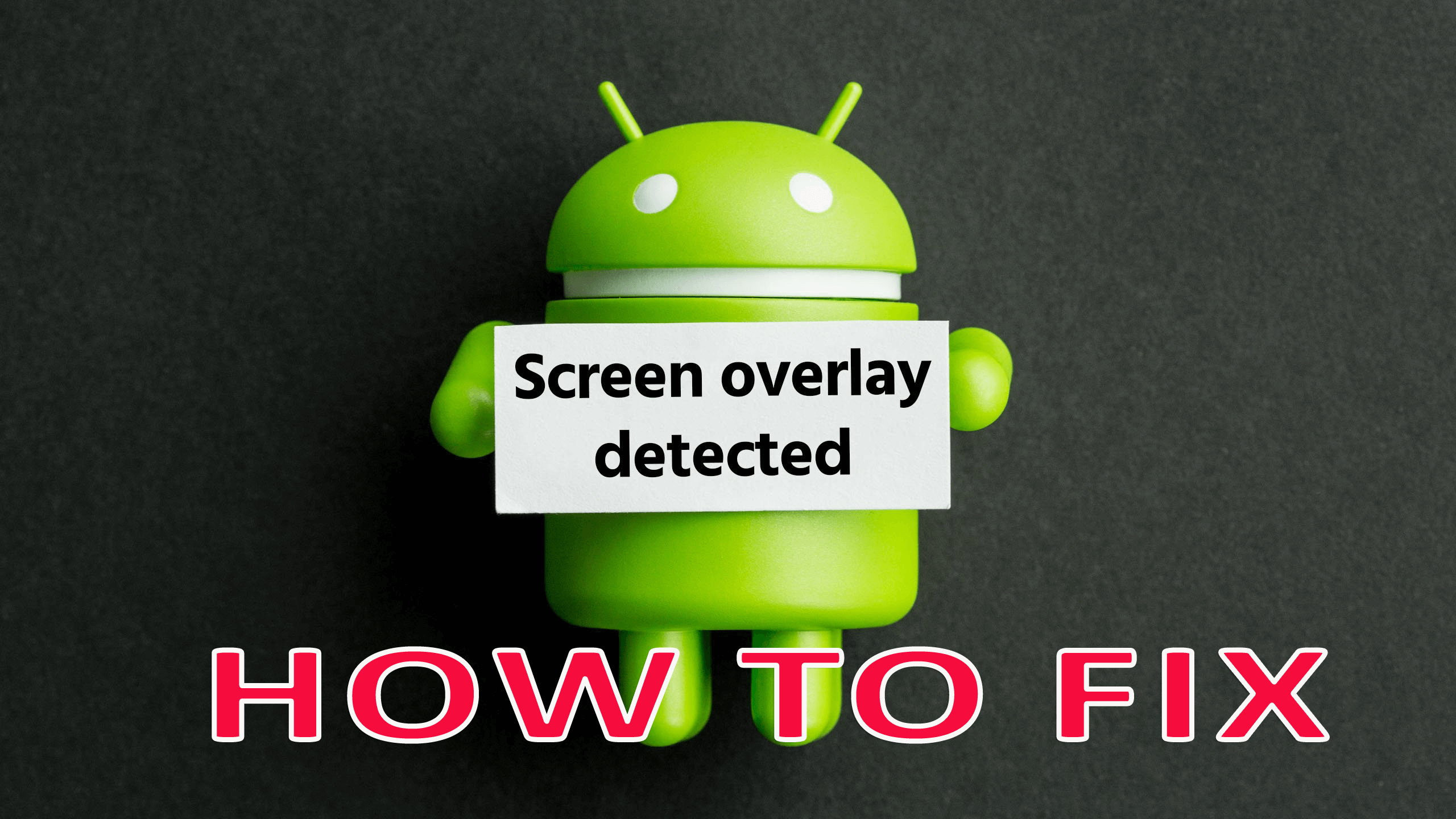 Best & Easy Fix For 'Screen Overlay' Detected On Android