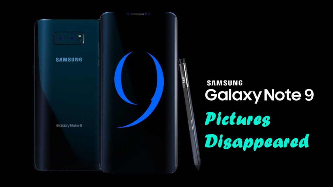 Photos Disappeared From Samsung Galaxy Note 9 How To Recover