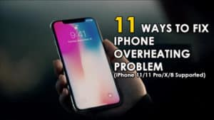 11 Ways To Fix iPhone Overheating Issue (iPhone 11/11 Pro/X/8 Supported)