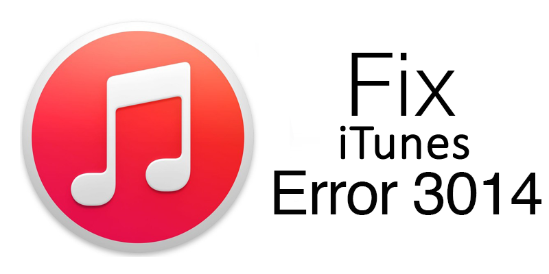 7 Useful Methods to Fix iTunes Error 3014 Without Data Loss