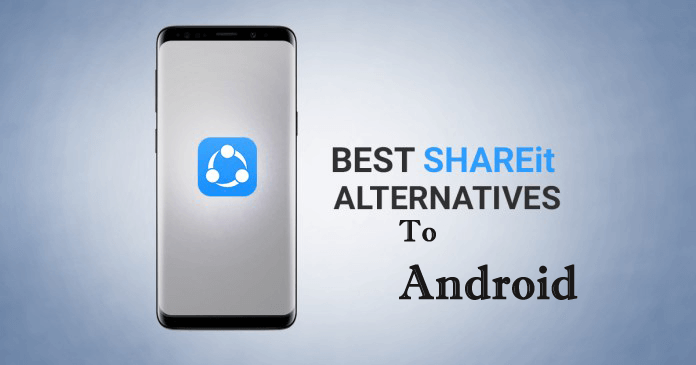 12 Best SHAREit Alternatives on Android to Share Files Between Devices