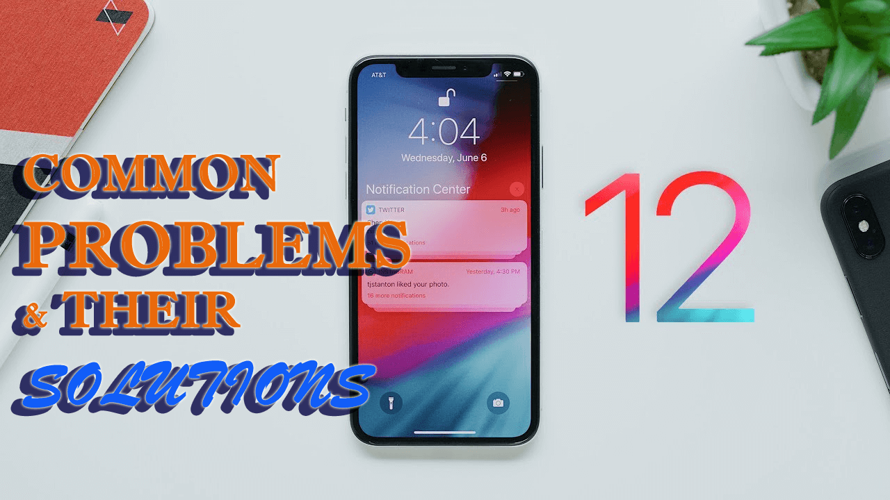 29 Most Common iOS 12 Problems That Can Occur And Their Possible Solutions