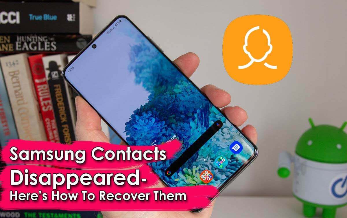 Samsung Contacts Disappeared- Here's How To Recover Them