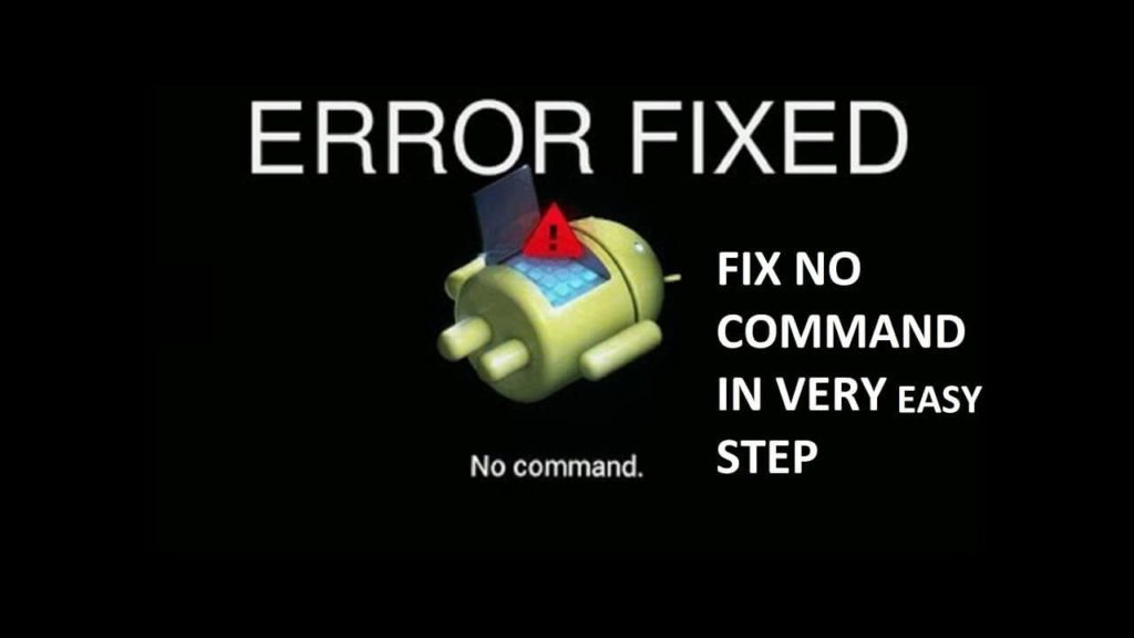 "[FIXED]- ""No Command"" Error On Android In Recovery Mode"