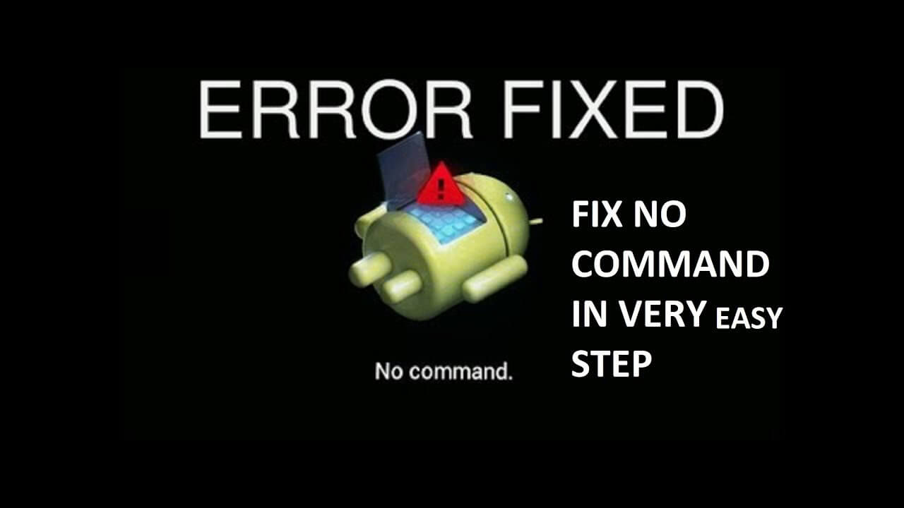 "FIXED]- ""No Command"" Error On Android In Recovery Mode"