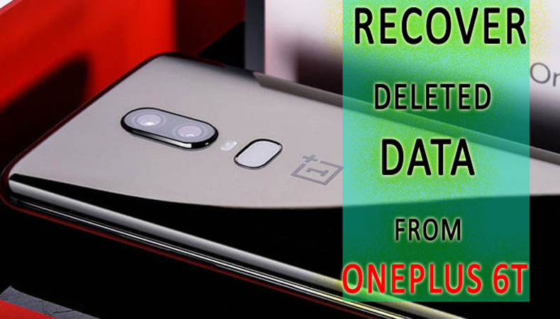 How to Recover Lost/Deleted Data From OnePlus 6T