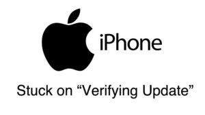 """9 Solutions To Fix iPhone Stuck on """"Verifying Update"""" Screen [iOS 12 Supported]"""