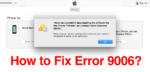 [Solved]- 8 Best Methods To Fix iTunes Error 9006 While Restoring iPhone