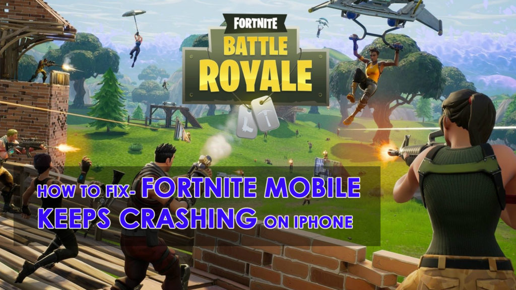 Fortnite Mobile Keeps Crashing On iPhone XR/XS/XS Max- Here is How To Fix