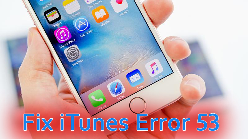10 Solutions To Fix Itunes Error 53 While Restoring Or