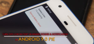 [Useful Guide]- Turn Off Low Battery Warning Sound & Notification in Android 9.0 Pie