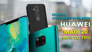 [Exclusive Guide]- How To Recover Deleted/Missing Data From Huawei Mate 20/Mate 20 Pro
