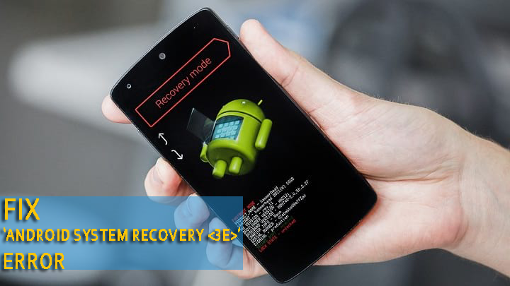 How Can I Fix 'Android System Recovery 3e' Error On Android
