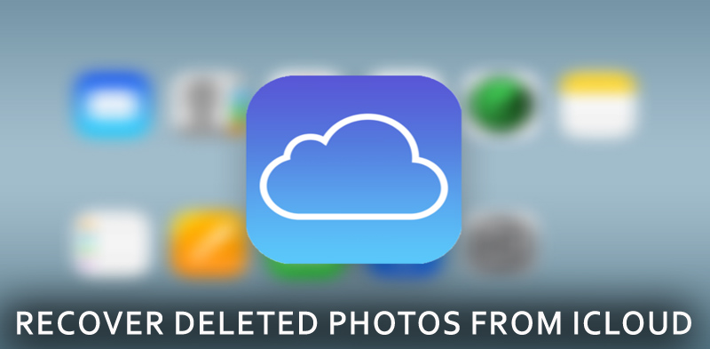 How to Recover Deleted Photos From iCloud (iOS 12 Supported)
