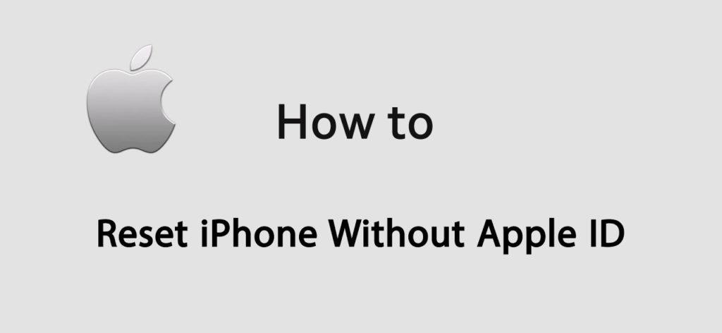 How To Erase iPhone Without Apple ID (iPhone XR/XS/XS Max/8/7 Supported)
