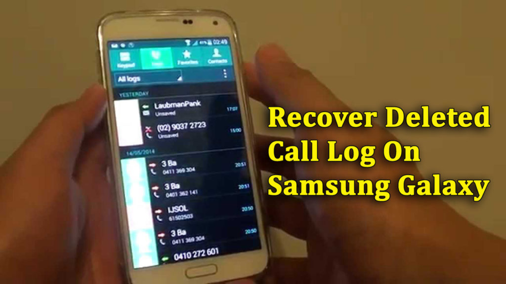 How To Recover Deleted Call Log On Samsung Galaxy S9/S8/S7/S6