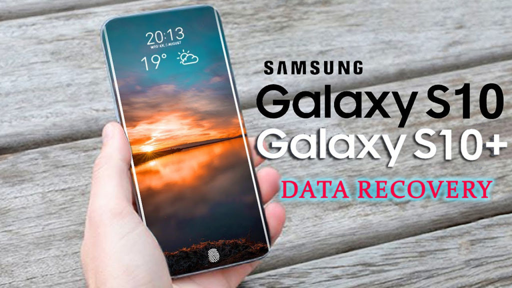 4 Methods To Recover Lost or Deleted Data from Samsung Galaxy S10/S10+