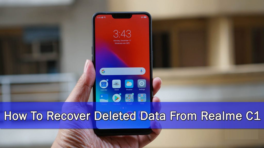 [Exclusive Guide]- How To Recover Deleted Data From Realme C1