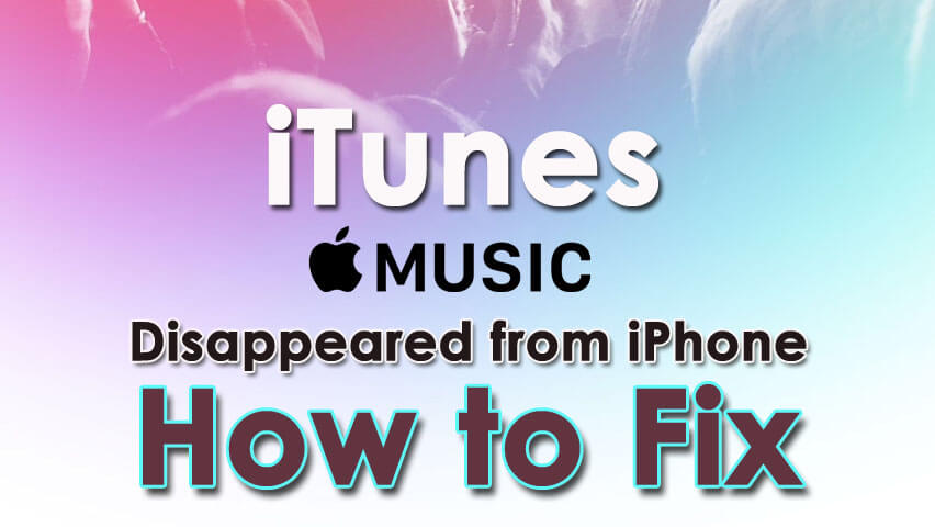 iTunes Music Disappeared From iPhone? Must Fixes To Try And Possible Ways To Recover iTunes Music (iPhone XR/XS/XS Max Suported)