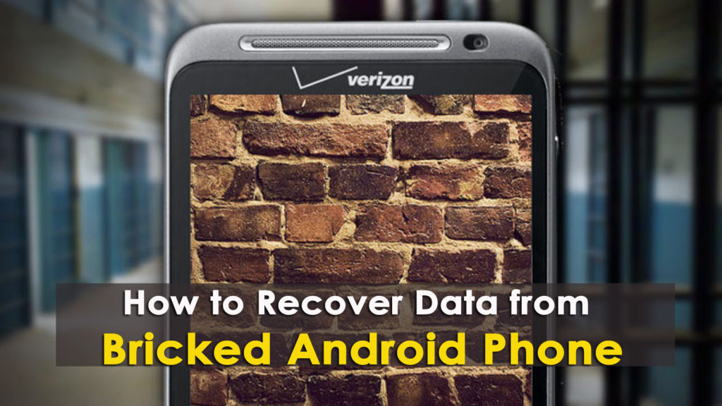 [GUIDE]- How to Recover Data from Bricked Android Phone?