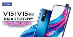 3 Methods To Recover Deleted Data From Vivo V15/V15 Pro