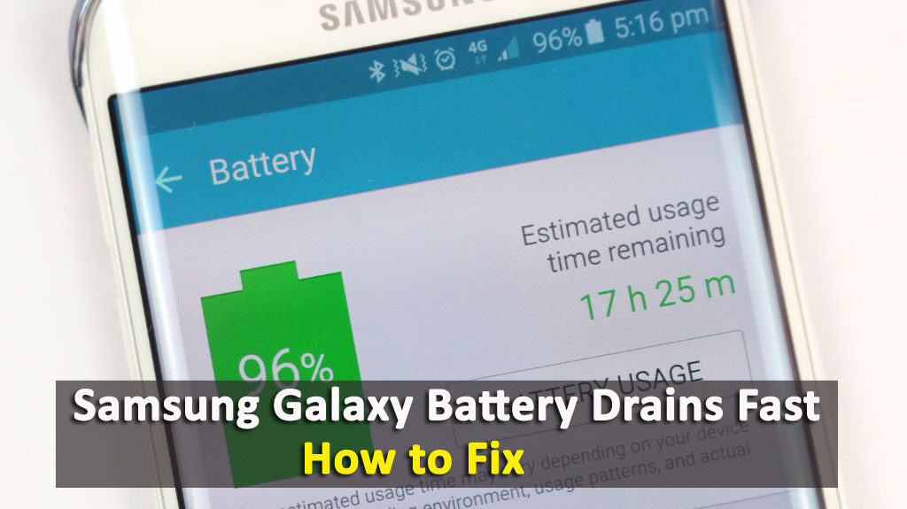 Samsung Galaxy Battery Drains Fast- 11 Easy To Use Methods To Increase Battery Performance