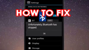 """9 Ways To Fix """"Unfortunately, Bluetooth Has Stopped"""" Error On Android"""