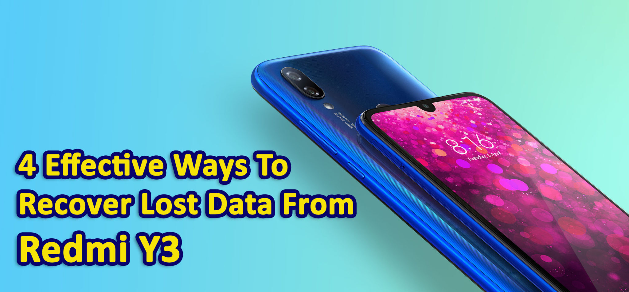 4 Effective Ways To Recover Lost Data From Redmi Y3 Phone