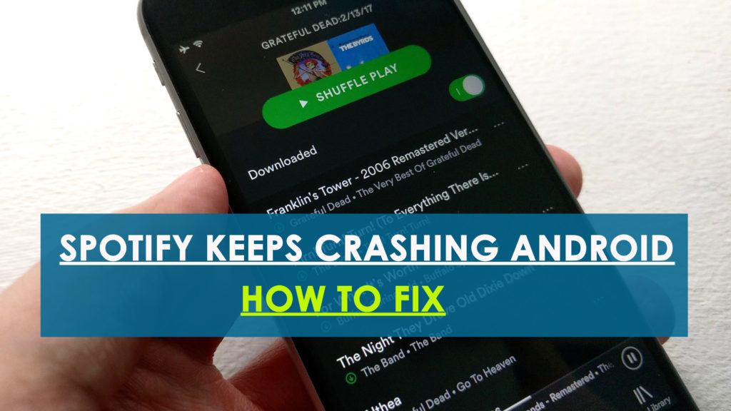 Spotify Keeps Crashing Android? 9 Methods To Fix Spotify