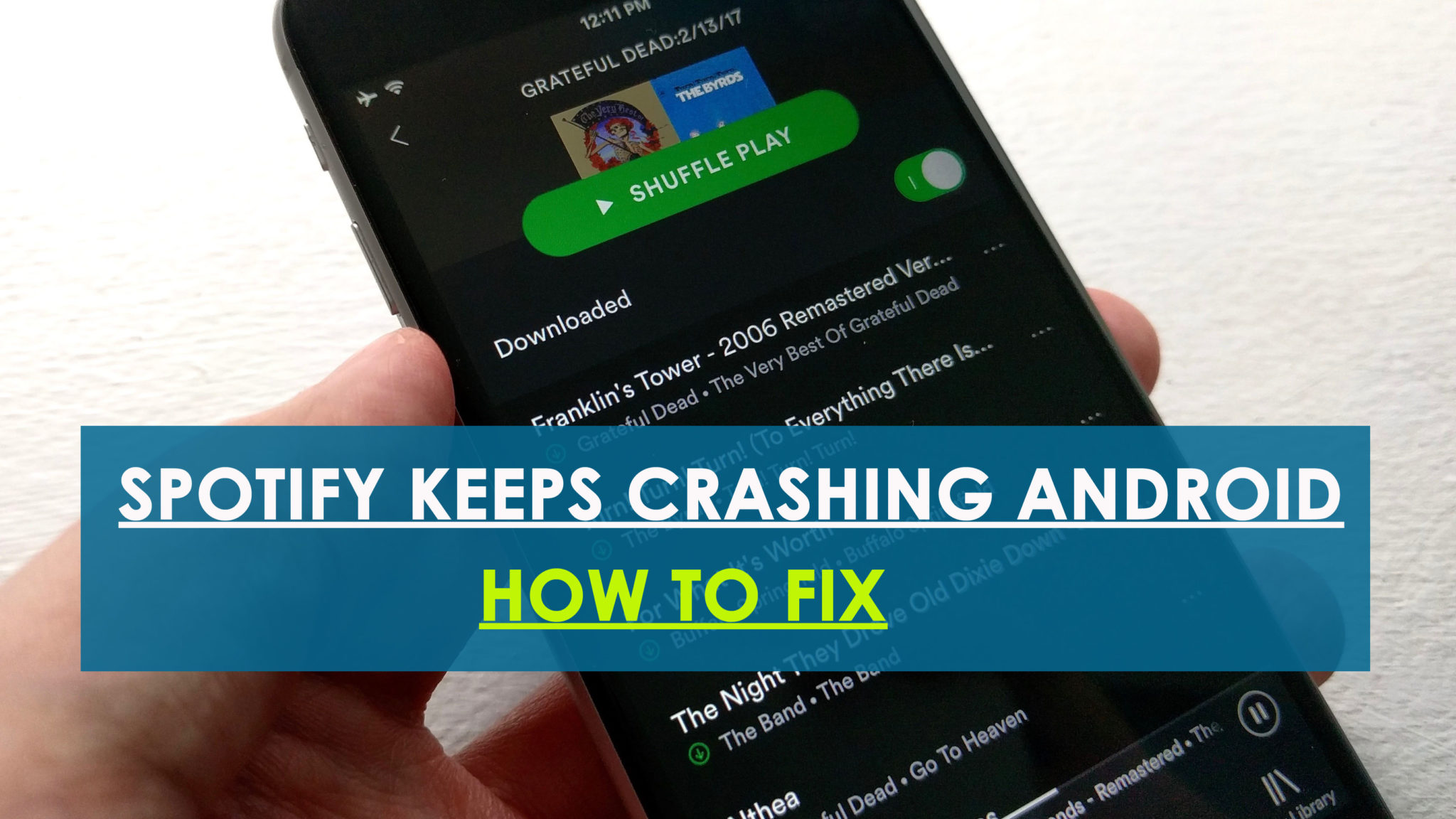 Spotify Keeps Crashing Android? 9 Methods To Fix Spotify Crashing And Freezing Issue On Android