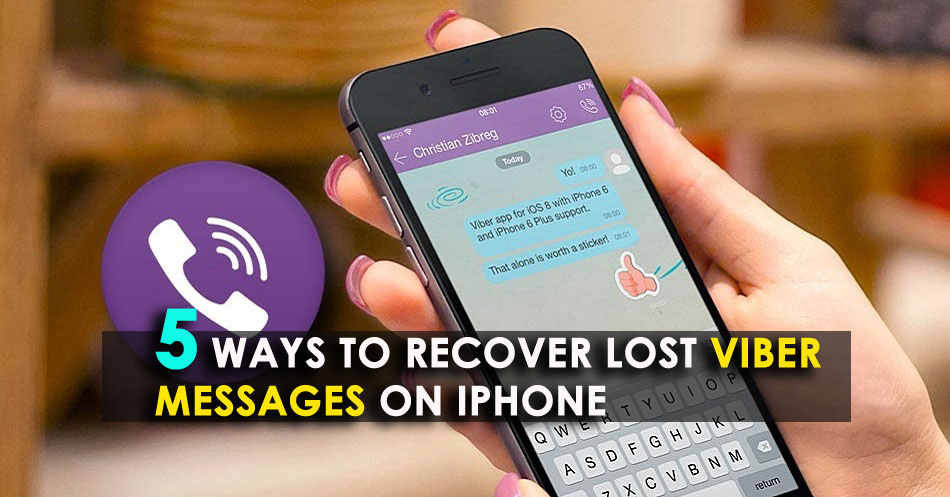 5 Ways To Recover Lost Viber Messages On iPhone (2019 Updated)