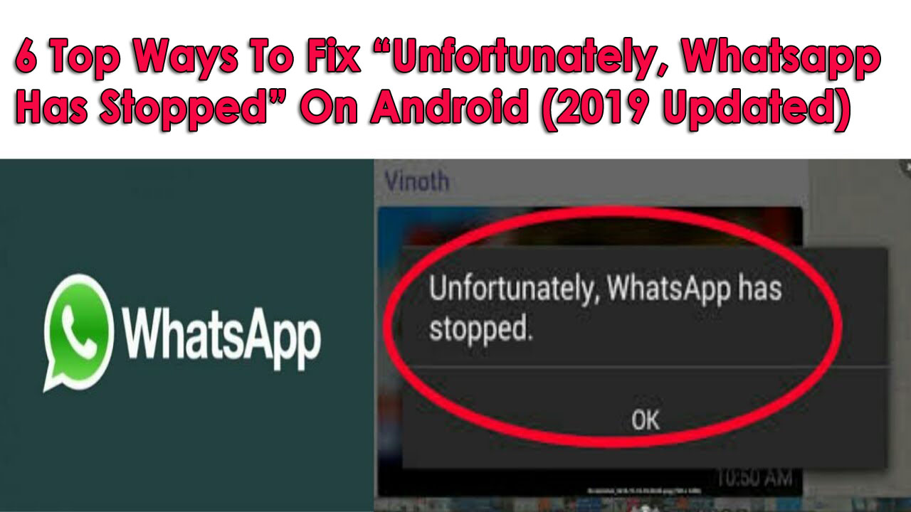 "6 Top Ways To Fix ""Unfortunately, Whatsapp Has Stopped"" On Android (2019 Updated)"