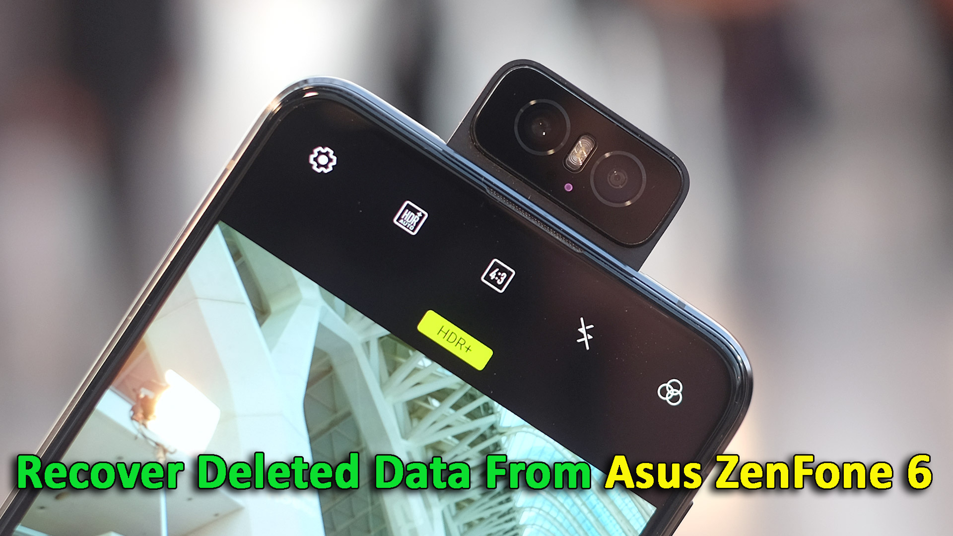 4 Ways To Recover Deleted Data From Asus ZenFone 6