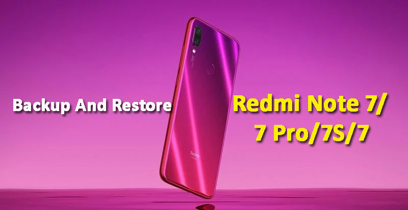 4 Easy And Effective Ways To Backup And Restore Redmi Note 7/7 Pro/7S/7