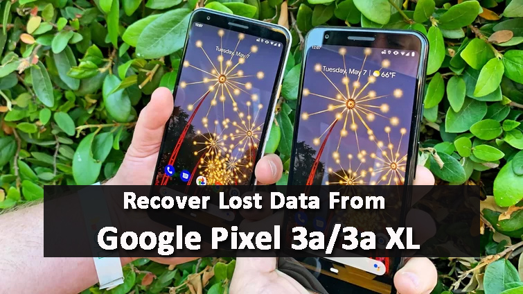 [4 Methods]- How Can I Recover Lost Data From Google Pixel 3a/3a XL