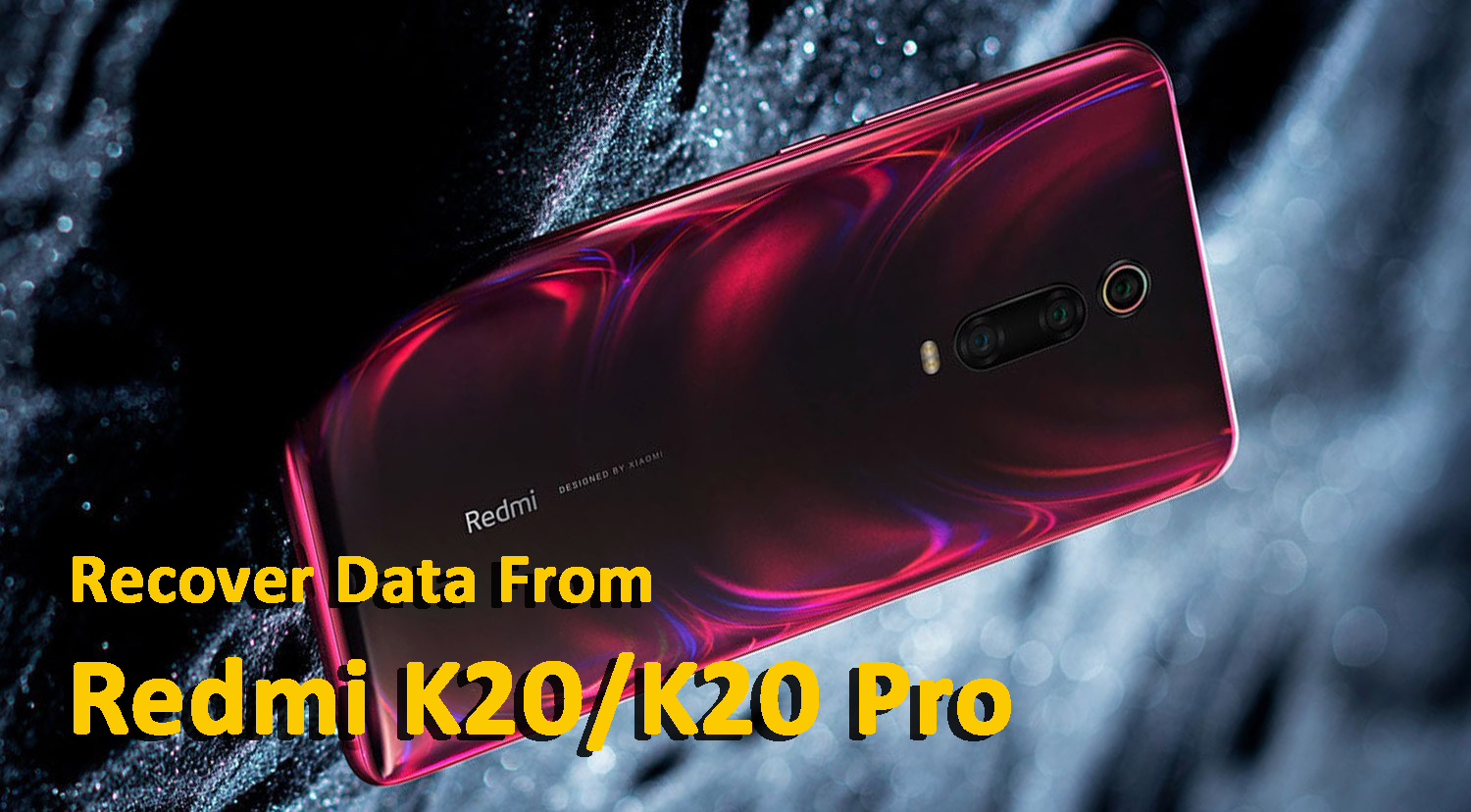 Recover Data From Redmi K20/K20 Pro