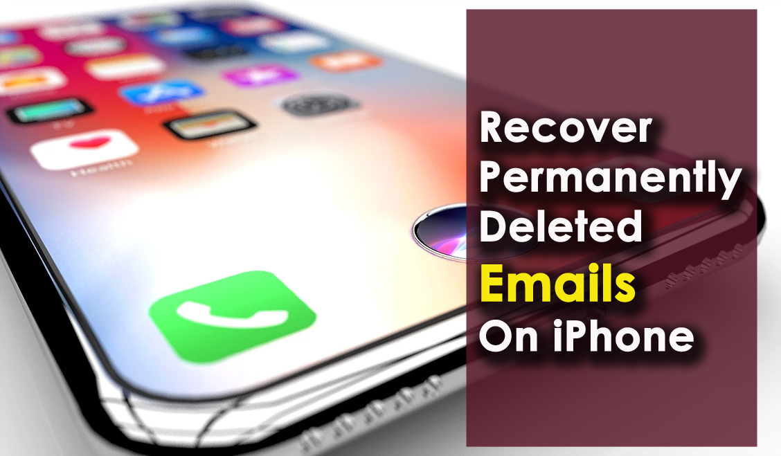 Recover Permanently Deleted Emails On iPhone