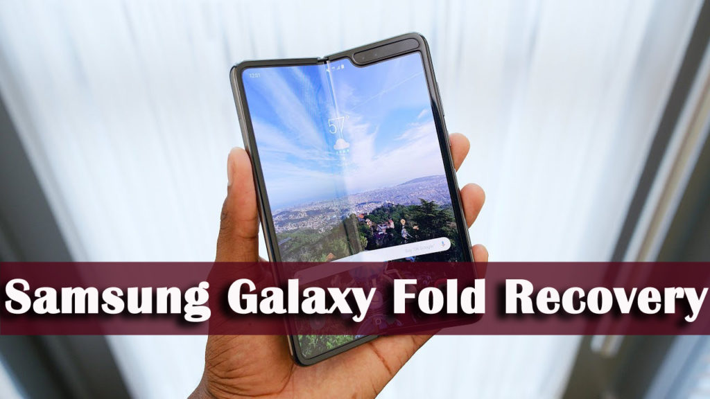 Samsung Galaxy Fold Recovery- Recover Lost Data From Samsung Galaxy Fold