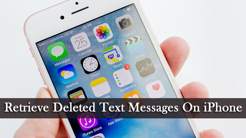 8 Methods To Retrieve Deleted Text Messages On iPhone With/Without Backup